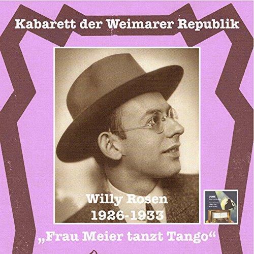 "Kabarett der Weimarer Republik: Willy Rosen – ""Frau Meier tanzt Tango"""