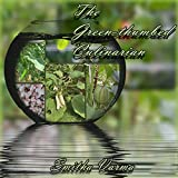 #7: The Green Thumbed Culinarian