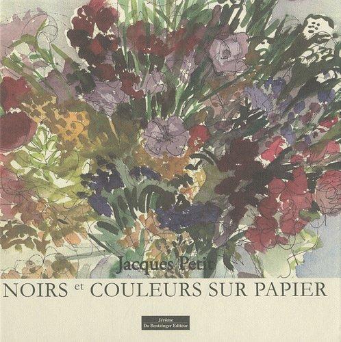 NOIRS ET COULEURS SUR PAPIER par Jacques Petit