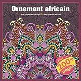 Ornement africain Livre de coloriage adulte 200 pages - Le temps te construit des racines....