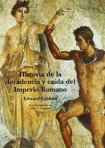Historia de la decadencia y caída del Imperio Romano (Clásica Maior) por Edward Gibbon