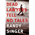Dead Lawyers Tell No Tales (English Edition)