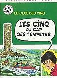 LE CLUB DES CINQ LES CINQ AU CAP DES TEMPETES - HACHETTE