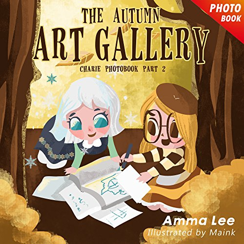 Illustrated Kids' Book : Charlie's Story 2: The Autumn Art Gallery (Frozen Fever, Fantasy Book for Girls, Children's Picture Book, Kids Books, Bedtime ... and The Frozen Summer) (English Edition)