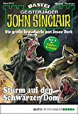 Ian Rolf Hill: John Sinclair - Folge 2015: Sturm auf den Schwarzen Dom