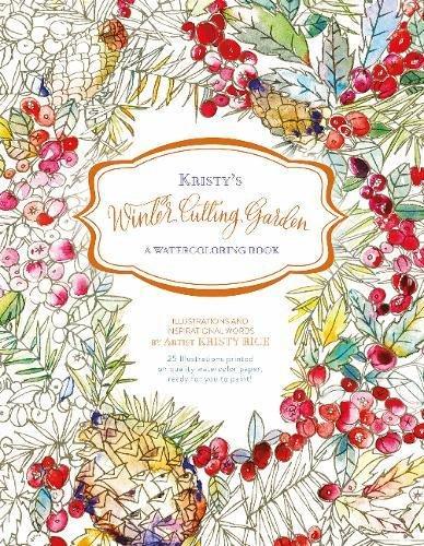 Kristy's Winter Cutting Garden: A Watercoloring Book (Kristy's Cutting Garden)
