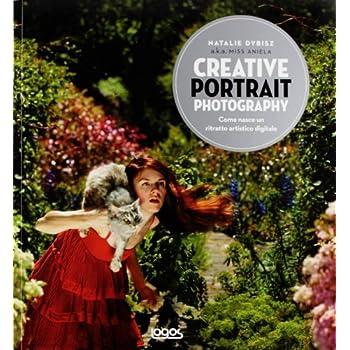 Creative Portrait Photography. Ediz. Italiana