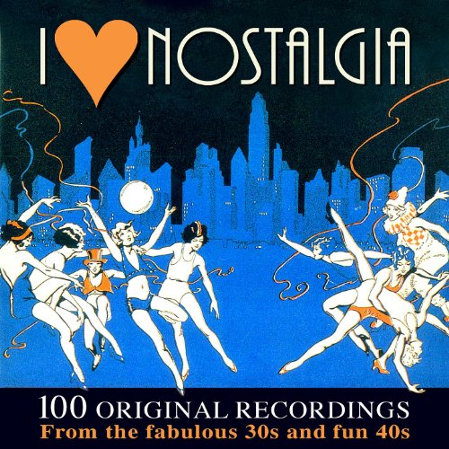 I Love Nostalgia - 100 Origina...