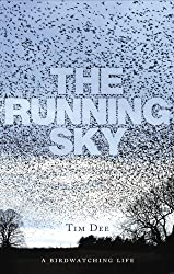 By Tim Dee The Running Sky: A Birdwatching Life (1st) [Hardcover]