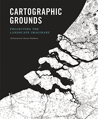 Cartographic Grounds: Projecting the Landscape Imaginary (English Edition)