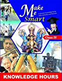 Make Me Smart - A General Knowledge Series with Activities and Exercise - Class 4 English
