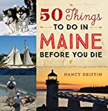 50 Things to Do in Maine Before You Die (English Edition)