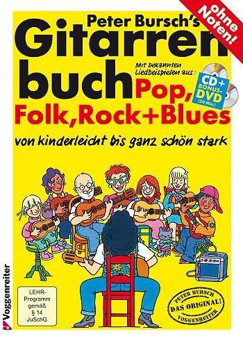Preisvergleich Produktbild Peter Burschs Gitarrenbuch inkl. CD und Bonus-DVD: das erfolgreichste Lehrbuch für den leichten Einstieg ins Gitarrenspiel [Musiknoten] Peter Bursch