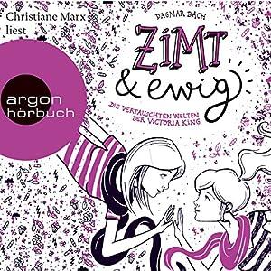 Zimt und ewig - Die vertauschten Welten der Victoria King: Zimt-Trilogie 3