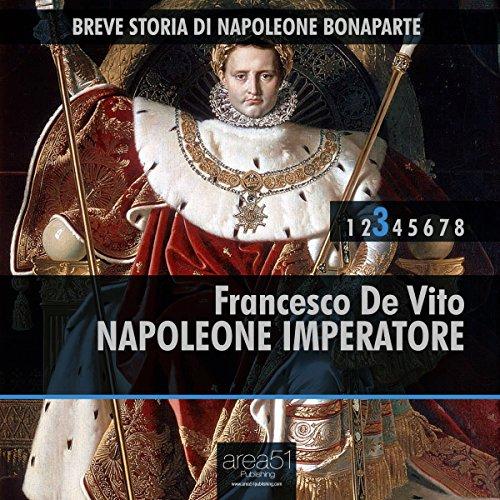 Breve storia di Napoleone Bonaparte vol. 3  Audiolibri