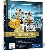 Photoshop Lightroom 4: Schritt für Schritt zu perfekten Fotos (Galileo Design) - Maike Jarsetz