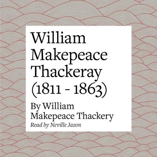William Makepeace Thackeray (1811 - 1863)  Audiolibri