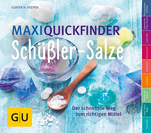 Maxi-Quickfinder Schüßler-Salze: Der schnellste Weg zum richtigen Mittel (GU Quickfinder Körper, Geist & Seele) - Therapie Salz