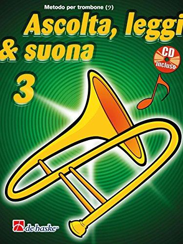 Ascolta, Leggi & Suona 3   Metodo per trombone BC + CD