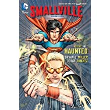 Miller, Bryan Q [ Smallville Season 11 Vol. 3: Haunted (Smallville) ] [ SMALLVILLE SEASON 11 VOL. 3: HAUNTED (SMALLVILLE) ] Oct - 2013 { Paperback }