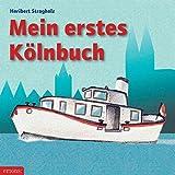 Mein erstes Kölnbuch: Köln für Kinder ab einem Jahr (Mein erstes Buch)
