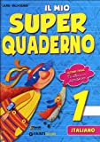 Il mio super quaderno. Italiano. Per la Scuola elementare: 1