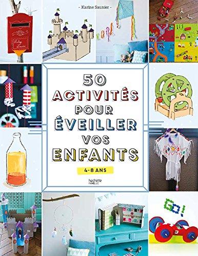 50 activités pour éveiller vos enfants par Karine Saunier