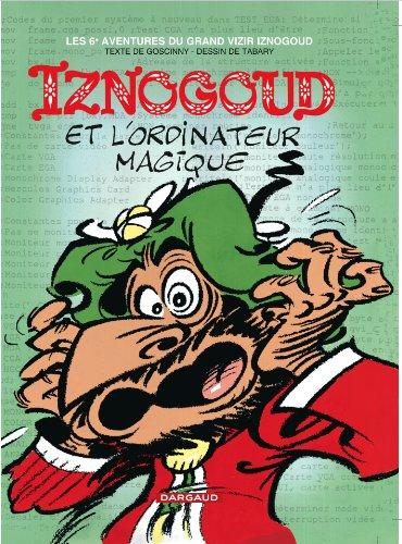 Iznogoud, tome 6 : Iznogoud et l'ordinateur magique