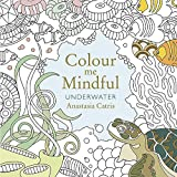 Colour Me Mindful: Underwater (Colour Me Mindful Colouring Bk)