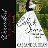 Silk and Scars: The Silk Series Book 3