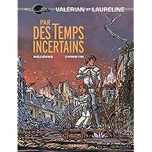 Valérian, tome 18 : Par des temps incertains