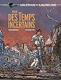 Par des temps incertains | Mézières, Jean-Claude (1938-....). Auteur