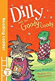 Dilly and the Goody-Goody (Reading Ladder Level 2)