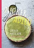 ZUCKER ADIEU: Glücklich und gesund naschen - ohne Zucker (PAPERISH Kochbücher)