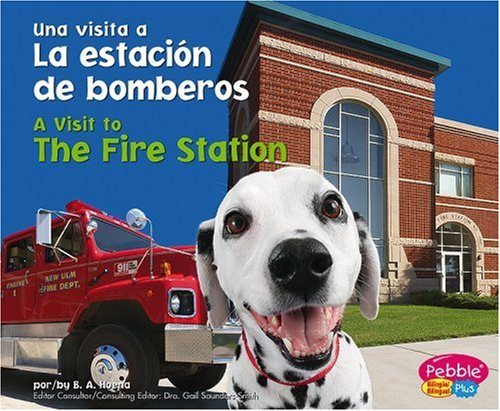 La Estacion De Bomberos / A Visit to The Fire Station (Una Visita A/A Visit to)