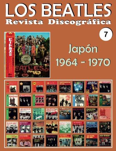 Los Beatles - Revista Discográfica - Nr. 7 - Japón (1964 - 1970): Discografía A Todo Color: Volume 7