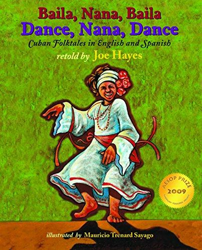 Dance, Nana, Dance / Baila, Nana, Baila: Cuban Folktales in English and Spanish por Joe Hayes