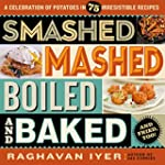 Smashed, Mashed, Boiled, and Baked--A...