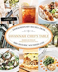 Savannah Chef's Table: Extraordinary Recipes From This Historic Southern City by Damon Fowler (2013-04-16)