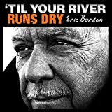 Til Your River Runs Dry [Vinyl LP]