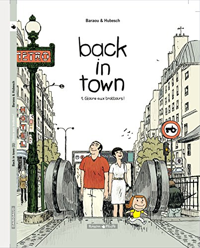 Back in town, tome 1 : Gloire aux trottoirs !