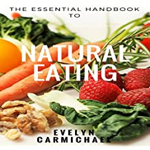 The Essential Handbook to Natural Eating