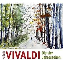 Antonio Vivaldi – Die vier Jahreszeiten: Eine Geschichte zu Vivaldis Meisterwerken