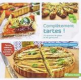 Complètement tartes ! : 21 recettes de pâtes et 45 garnitures...