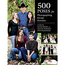 [(500 Poses for Photographing Group Portraits : A Visual Sourcebook for Digital Portrait Photographers)] [By (author) Michelle Perkins] published on (April, 2013)