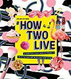 #howtwolive: 36 seriously cool how-to projects on style, nail art, blogging and more