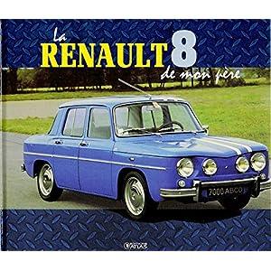 La Renault 8 et Gordini de mon père