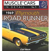 1969 Plymouth Road Runner: In Detail No. 5 (Muscle Cars in Detail)