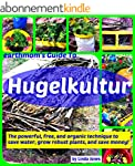earthmom's Guide to Hugelkultur: The...
