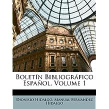 Boletín Bibliográfico Español, Volume 1